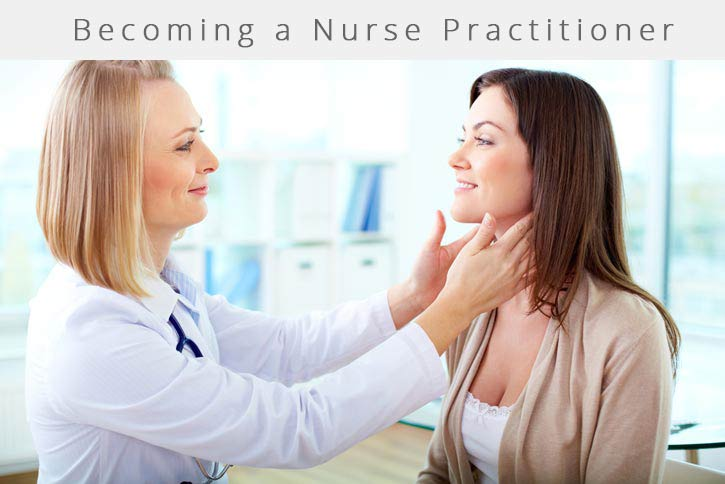 Become a Nurse Practitioner; How to become a Nurse Practitioner